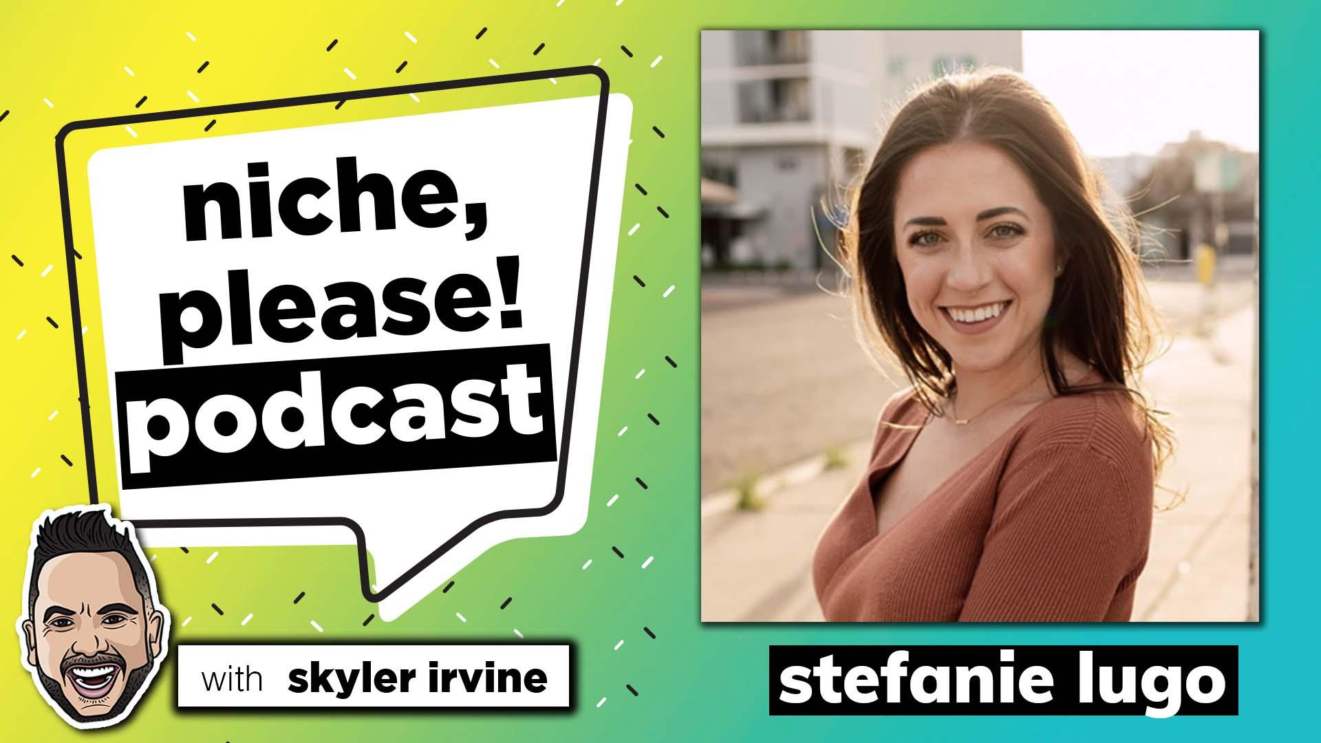 Stefanie Lugo Podcast